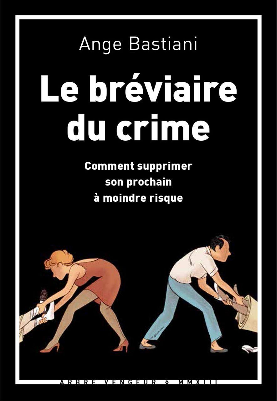 LE BREVIAIRE DU CRIME