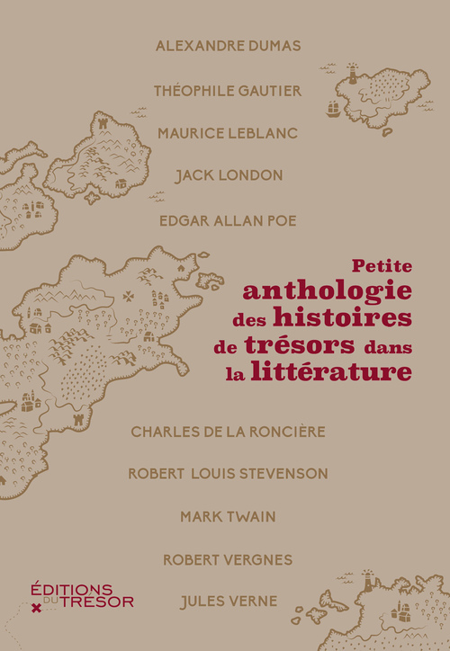 PETITE ANTHOLOGIE DES HISTOIRES DE TRESORS DANS LA LITTERATURE