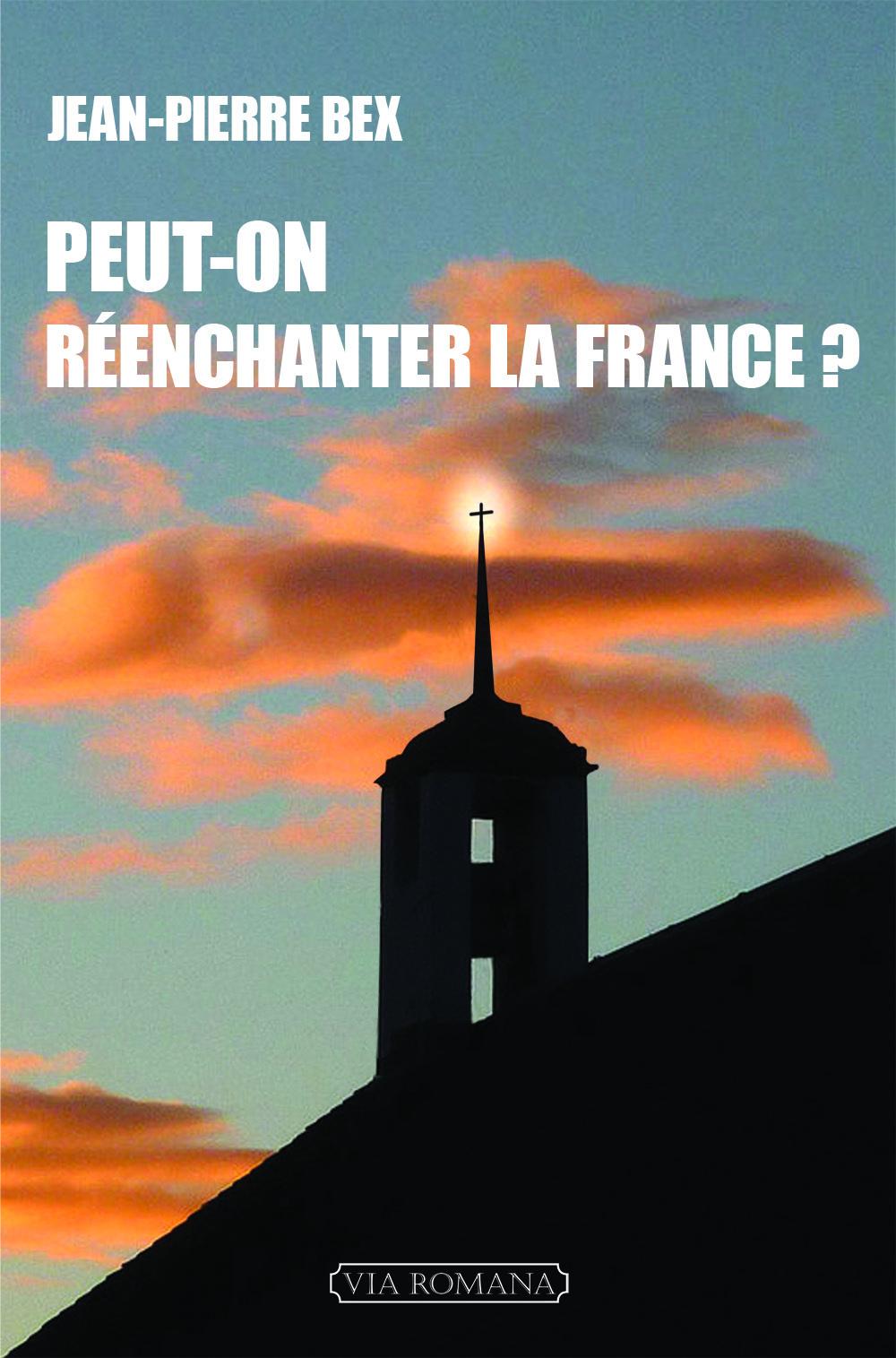 PEUT-ON REENCHANTER LA FRANCE?