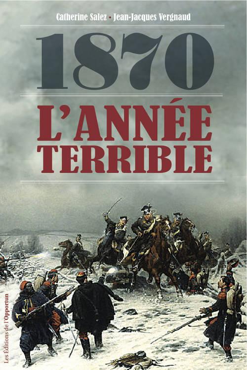 1870 : L'ANNEE TERRIBLE