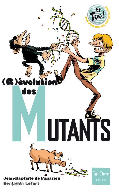(R)EVOLUTION DES MUTANTS
