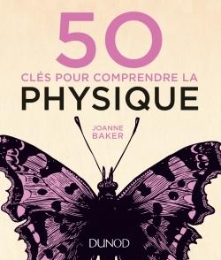 50 CLES POUR COMPRENDRE LA PHYSIQUE