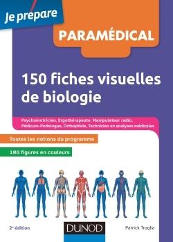 150 FICHES VISUELLES DE BIOLOGIE - 2E ED. - CONCOURS AS, AP, KINE, PSYCHOMOTRICIEN, MANIPULATEUR