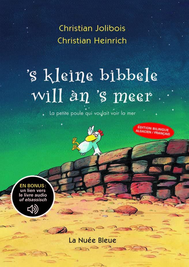 'S KLEINE BIBBELE - LA PETITE POULE QUI VOULAIT VOIR LA MER -EN ALSACIEN