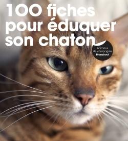 100 FICHES POUR EDUQUER SON CHATON