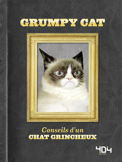 GRUMPY CAT - CONSEILS D'UN CHAT GRINCHEUX