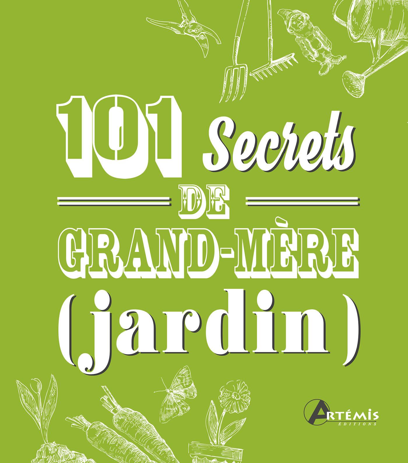 101 SECRETS DE GRAND-MERE JARDIN