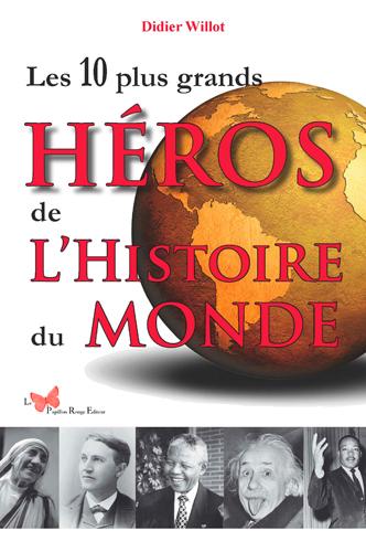 10 PLUS GRANDS HEROS DE L'HISTOIRE DU MONDE