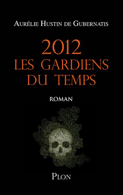 2012 LES GARDIENS DU TEMPS