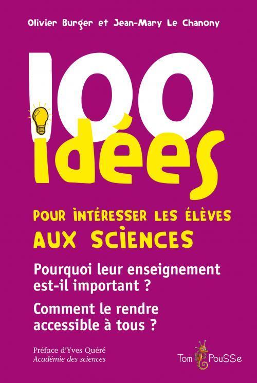 100 IDEES POUR INTERESSER LES ELEVES AUX SCIENCES