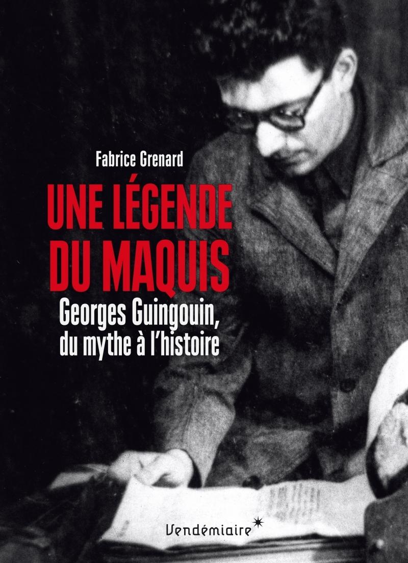 UNE LEGENDE DU MAQUIS - GEORGES GUINGOUIN