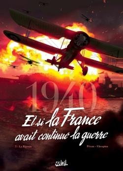 1940 ET SI LA FRANCE AVAIT CONTINUE LA GUERRE T03 - LA RIPOSTE