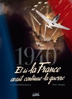 1940 - ET SI LA FRANCE AVAIT CONTINUE LA GUERRE T1 - LE GRAND DEMENAGEMENT