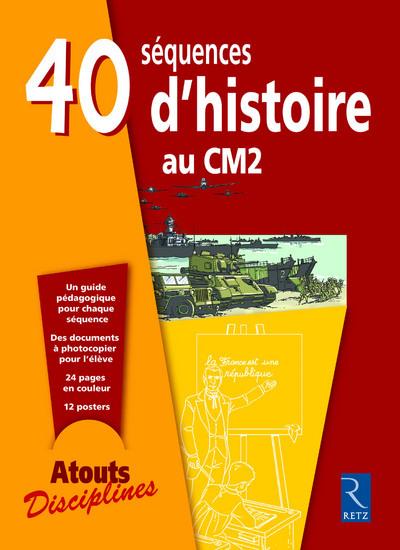40 SEQUENCES D HISTOIRE AU CM2