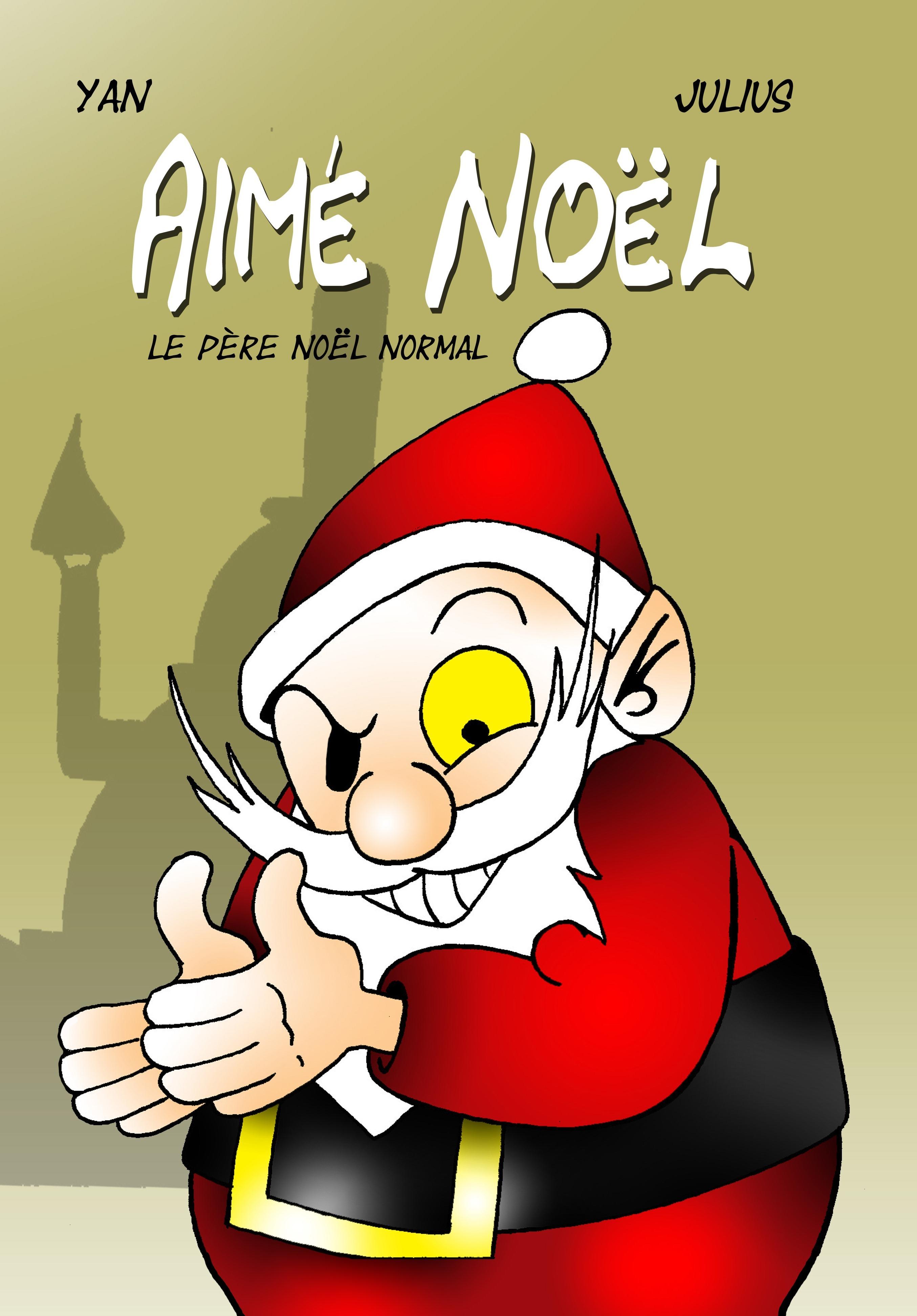 AIME NOEL, LE PERE NOEL NORMAL