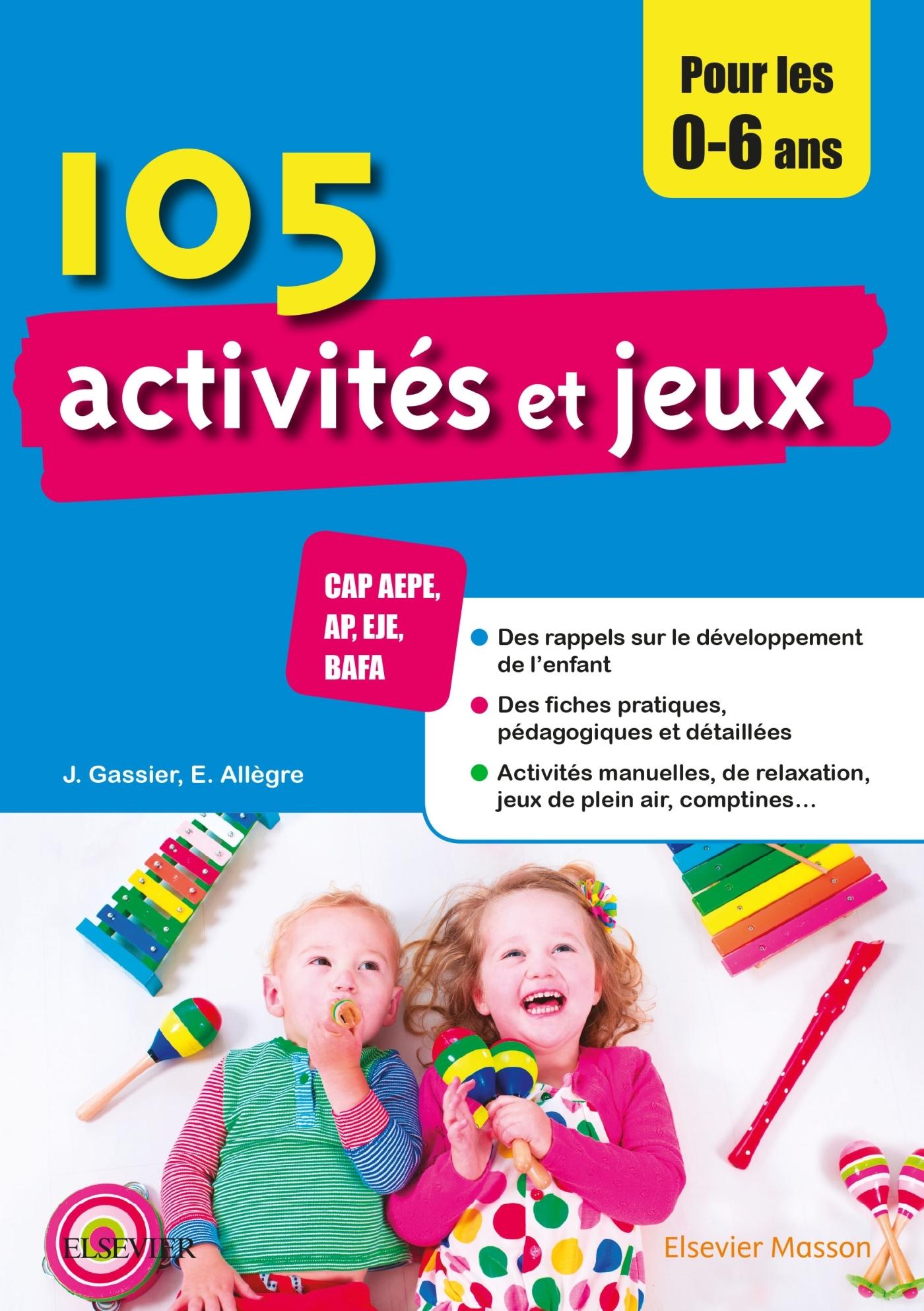 105 ACTIVITES ET JEUX POUR LES 0-6 ANS