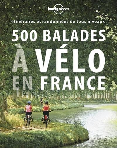 500 BALADES A VELO EN FRANCE 1ED
