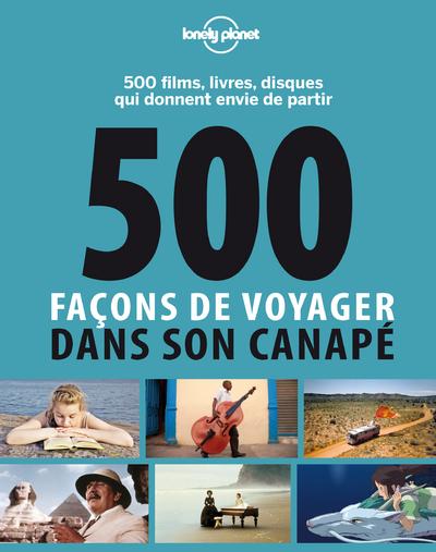 500 FACONS DE VOYAGER DANS SON CANAPE