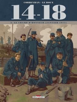 14-18 T3 - LE CHAMP D'HONNEUR (JANVIER 1915) (  CARNET DE CROQUIS)