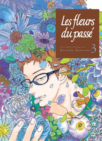 LES FLEURS DU PASSE - TOME 3