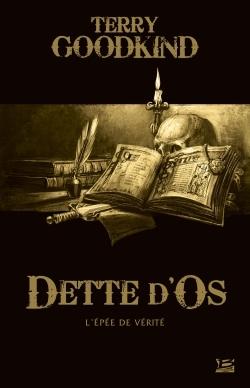 10 ROMANS, 10 EUROS 2017 : DETTE D'OS (PREQUELLE A L'EPEE DE VERITE)