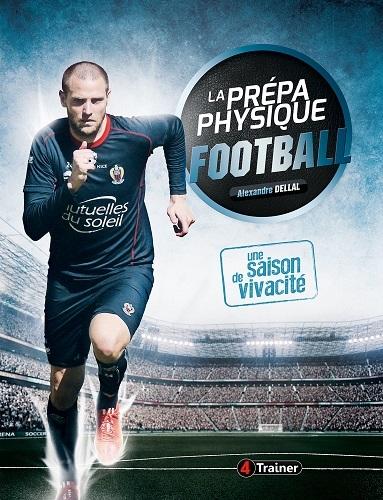 LA PREPA PHYSIQUE FOOTBALL - UNE SAISON DE VIVACITE