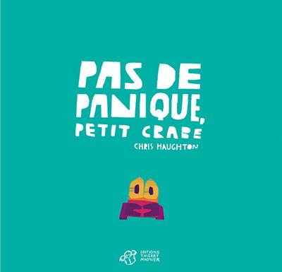 PAS DE PANIQUE PETIT CRABE !