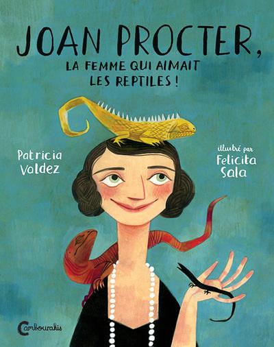 JOAN PROCTER, LA FEMME QUI AIMAIT LES REPTILES