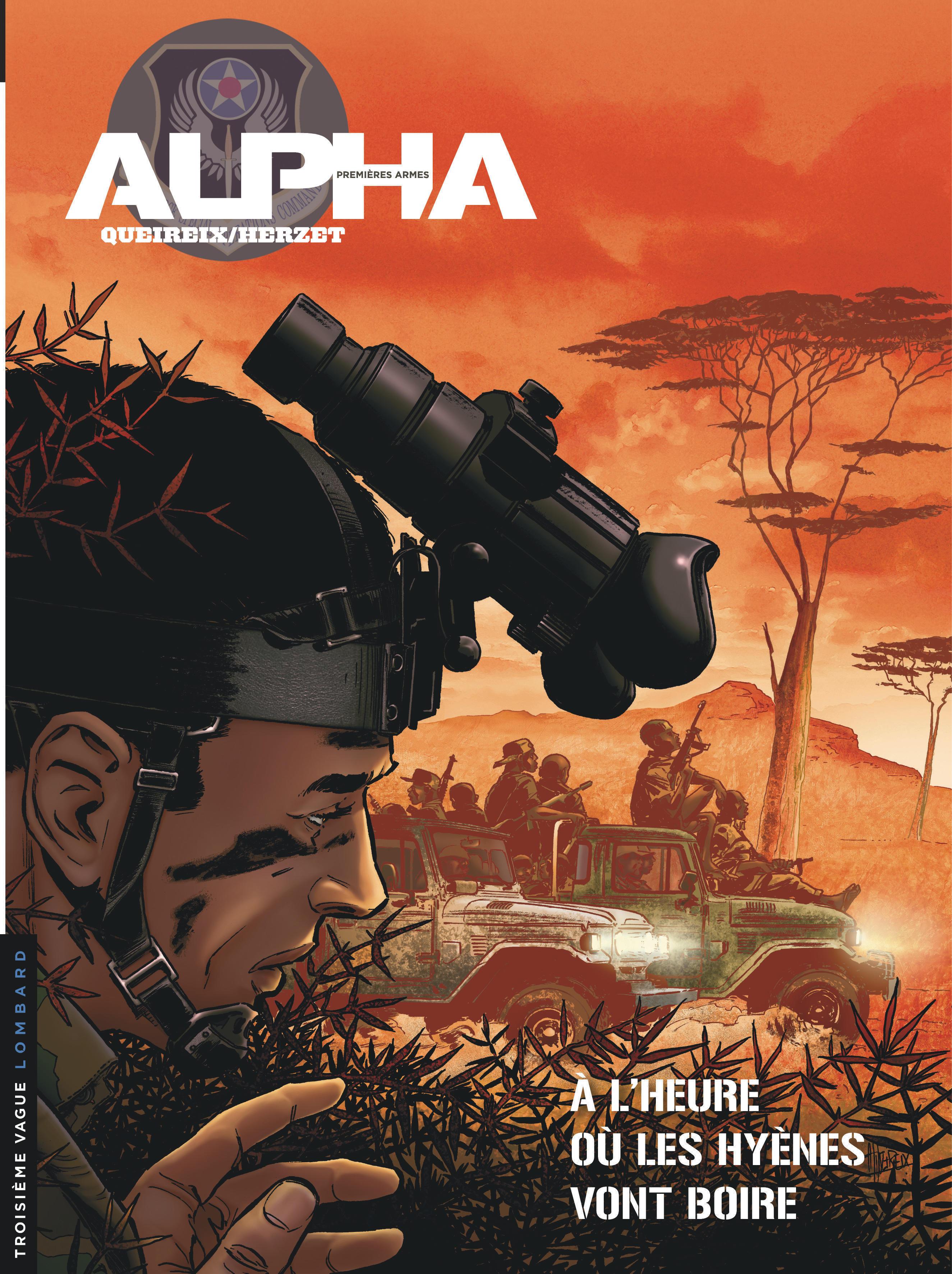 ALPHA PREMIERES ARMES T5 ALPHA (PREMIERES ARMES) - TOME 5 - A L'HEURE OU LES HYENES VONT BOIRE