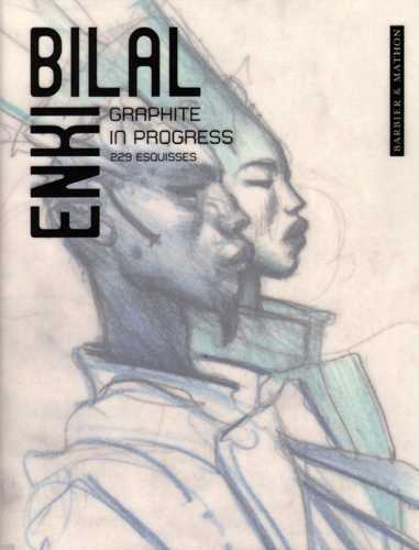 GRAPHITE IN PROGRESS ENKI BILAL