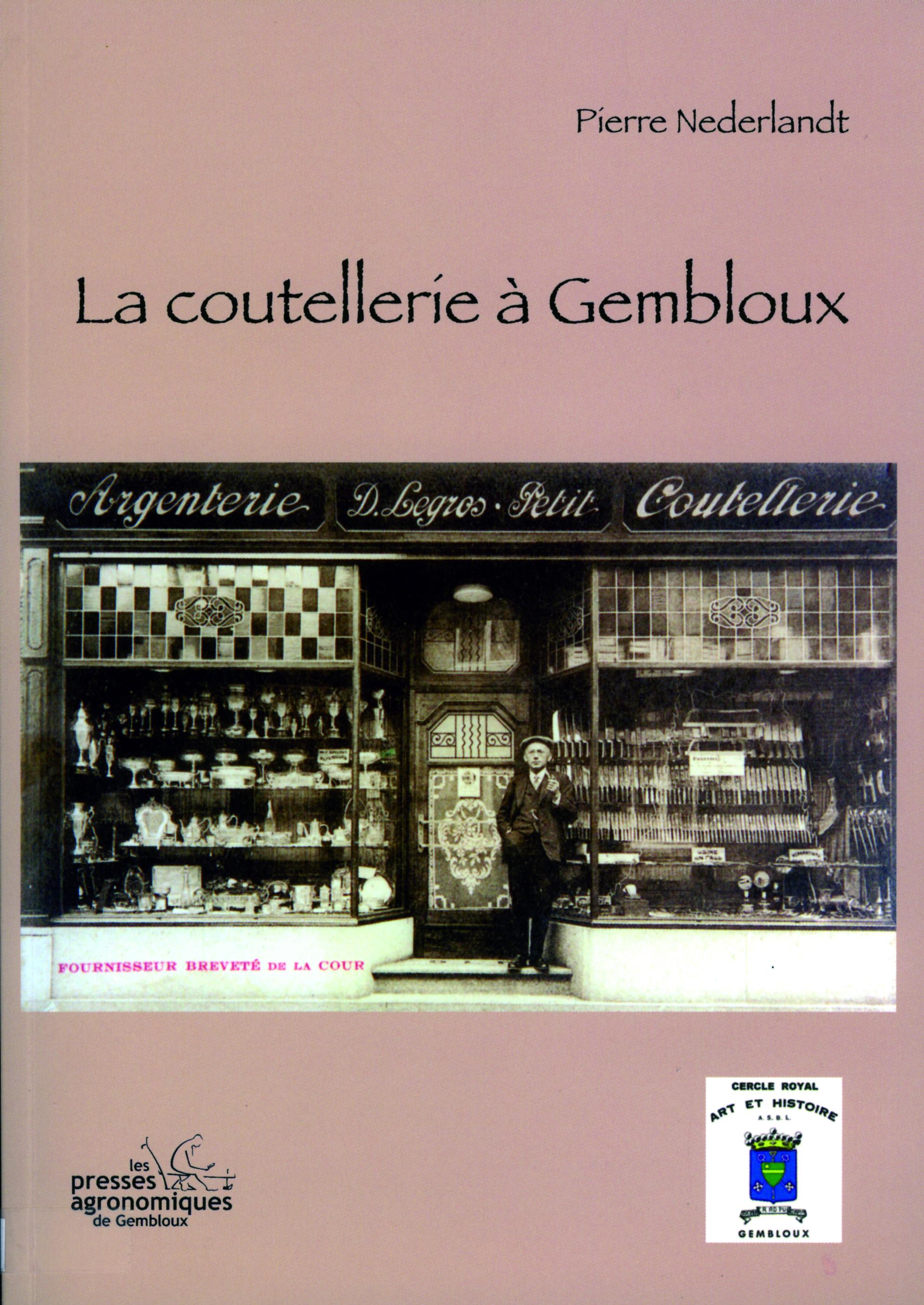"""LA COUTELLERIE A GEMBLOUX CERCLE ROYAL """"ART ET HISTOIRE"""" DE GEMBLOUX MONOGRAPHIE N 1 NOVEMBRE 2007"""