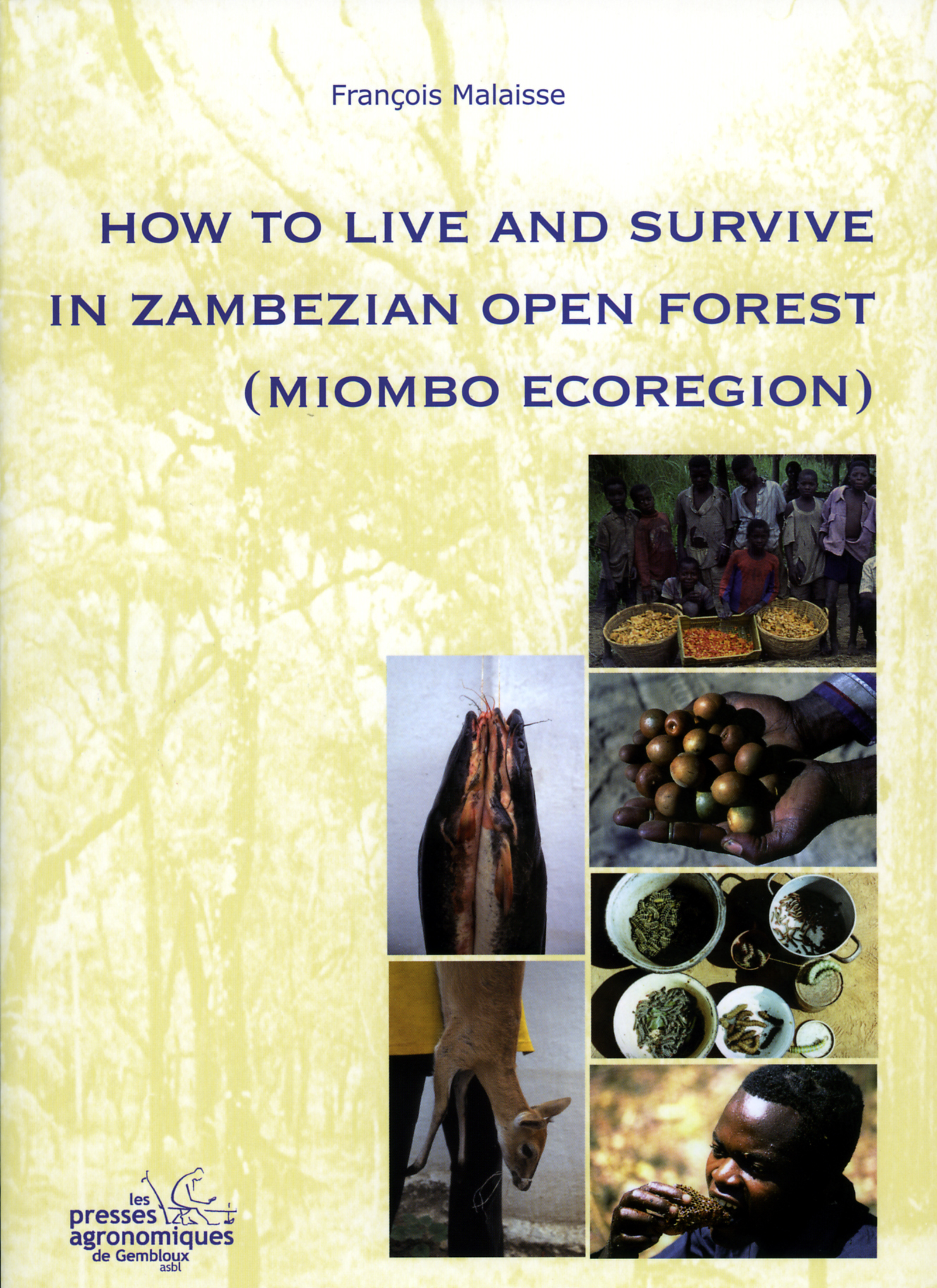 HOW TO LIVE AND SURVIVE IN ZAMBEZIAN OPEN FOREST (MIOMBO ECOREGION)