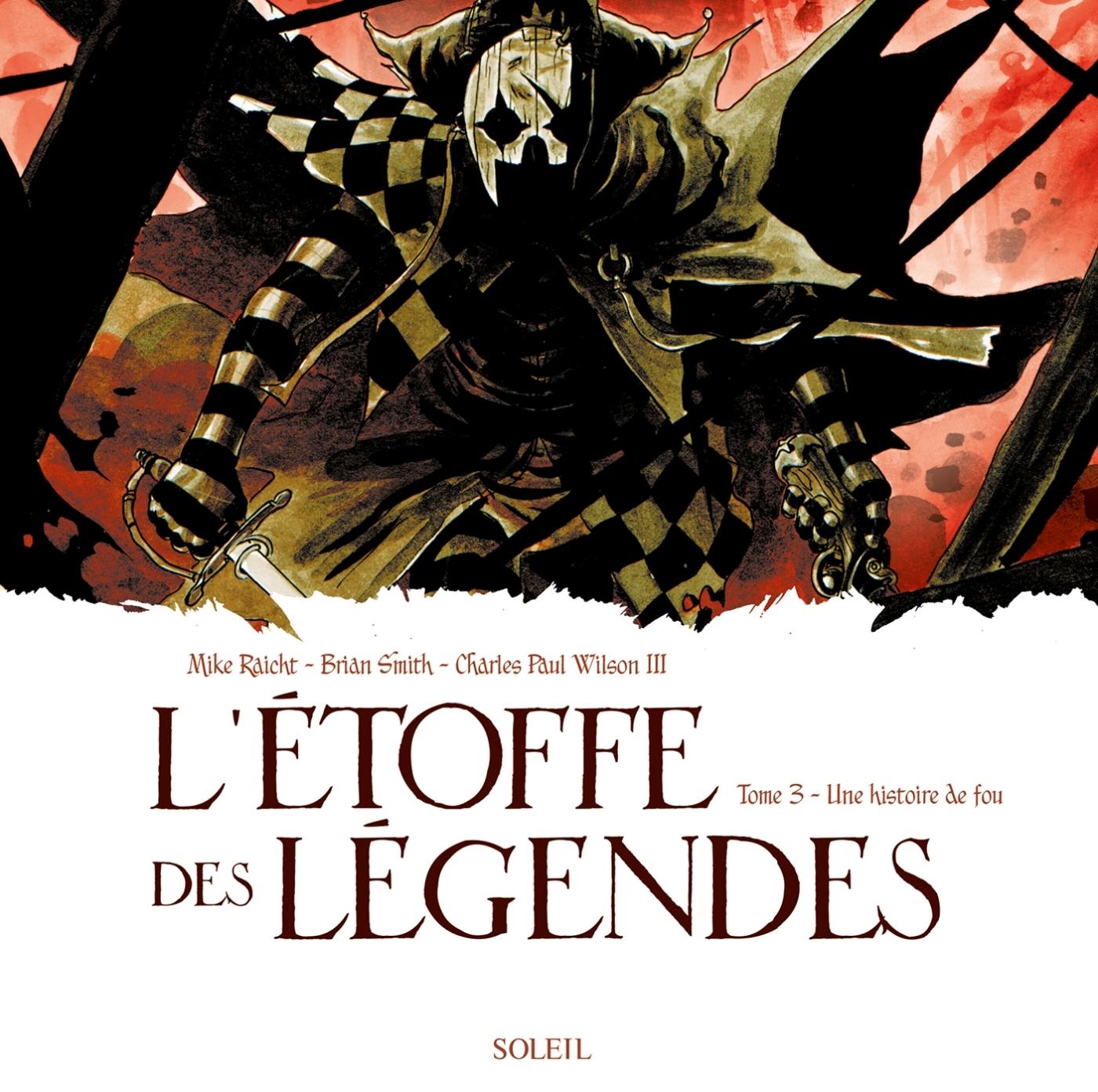 L'ETOFFE DES LEGENDES T03
