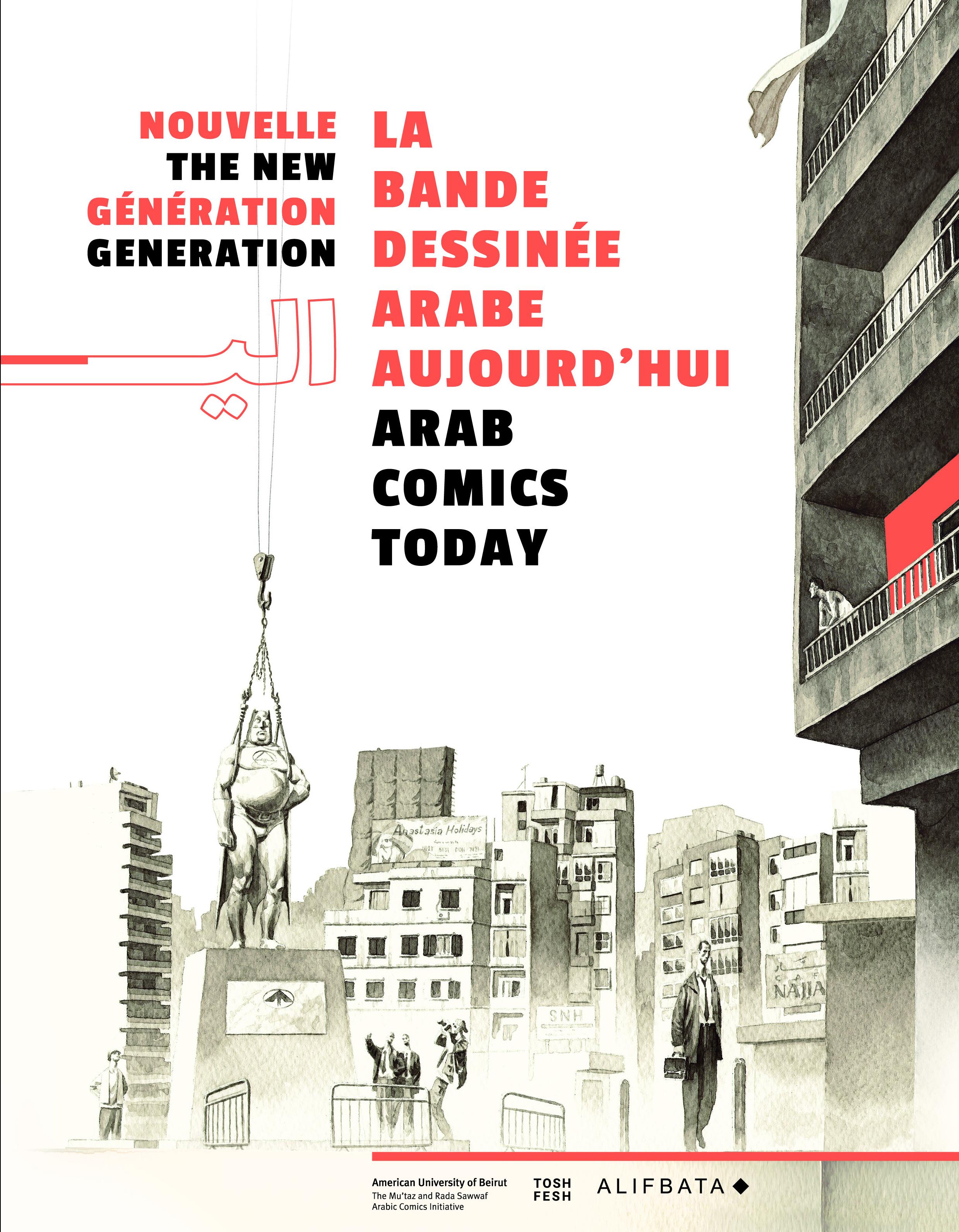 NOUVELLE GENERATION : LA BANDE DESSINEE ARABE AUJOURD'HUI / ARAB COMICS TODAY