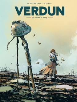 VERDUN - TOME 3 - LES FUSILLES DE FLEURY