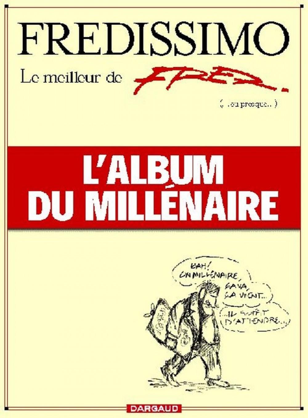 FREDISSIMO INTEGRALE FREDISSIMO LE MEILLEUR DE FRED L'ALBUM DU MILLENAIRE