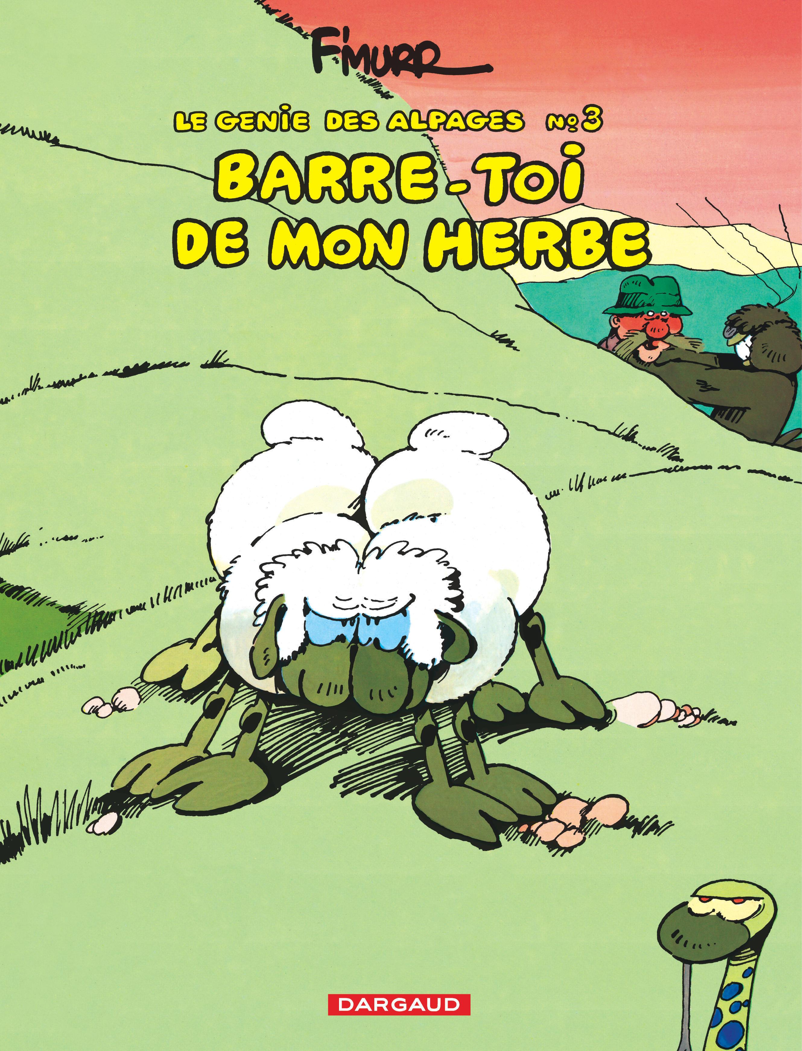LE GENIE DES ALPAGES T3 BARRE-TOI DE MON HERBE