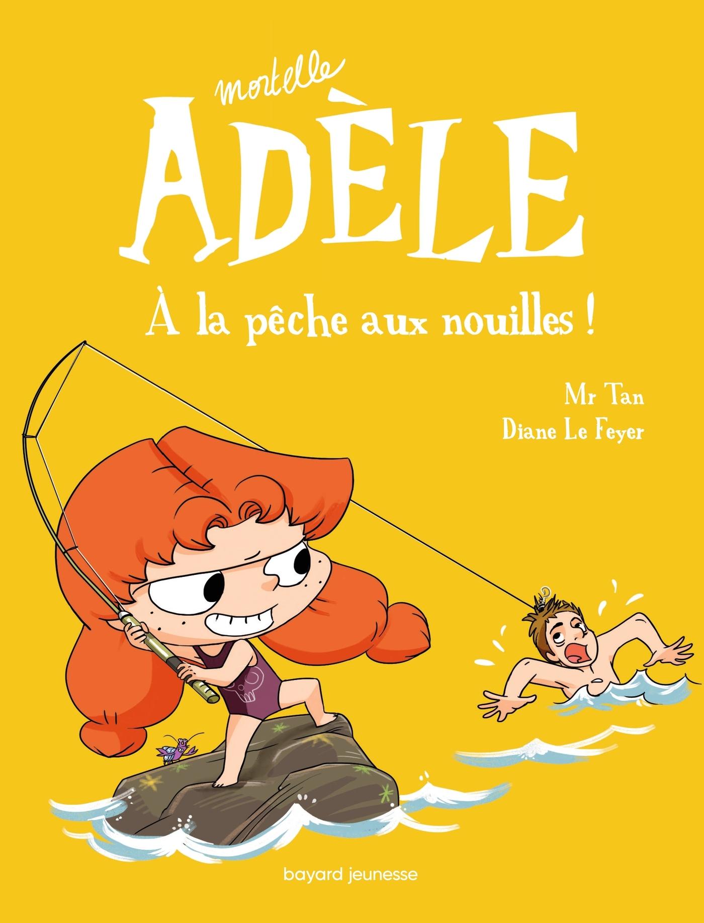 MORTELLE ADELE T.12 - A LA PECHE AUX NOUILLES