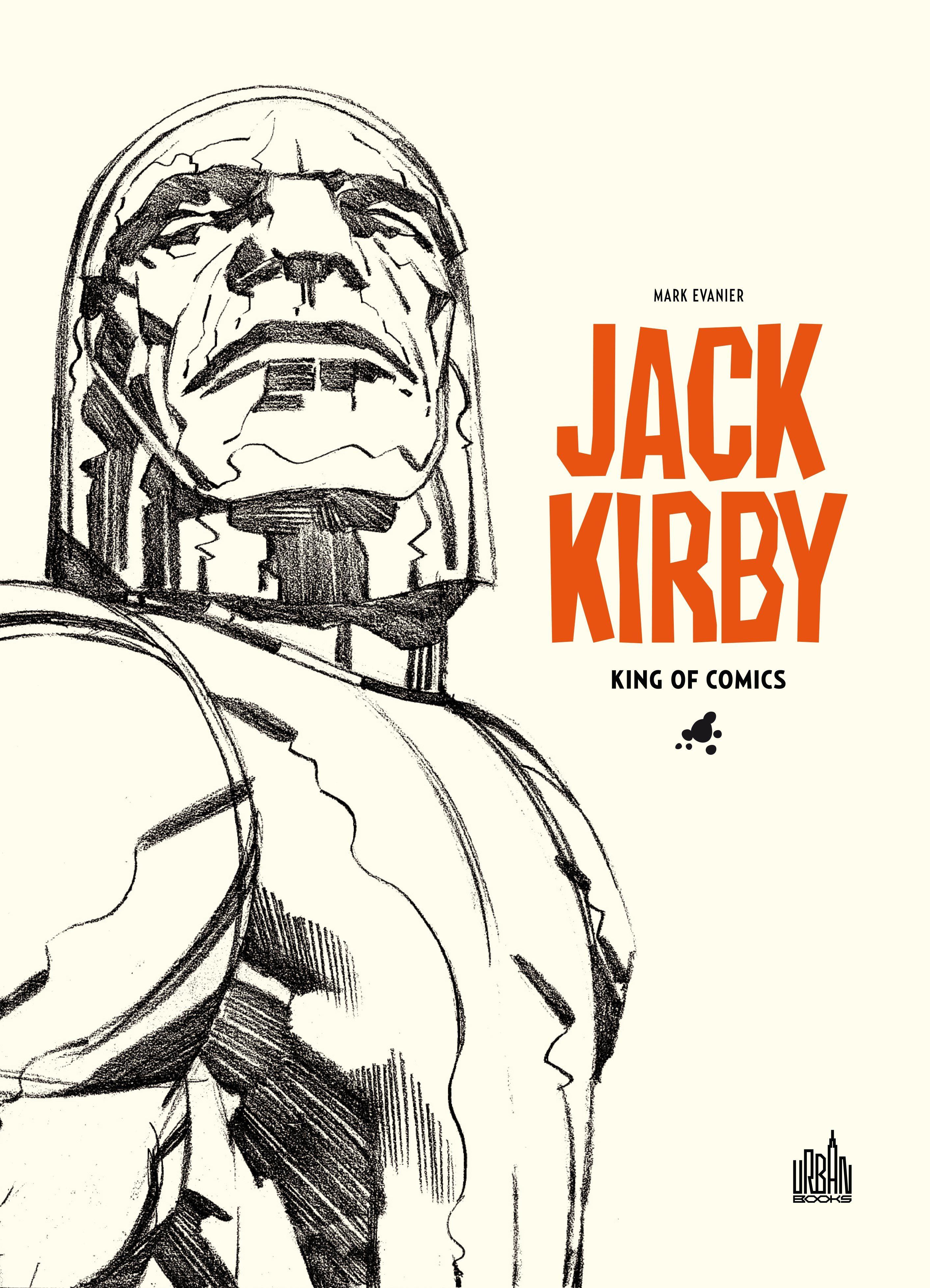 JACK KIRBY, KING OF COMICS PAR MARK EVANIER