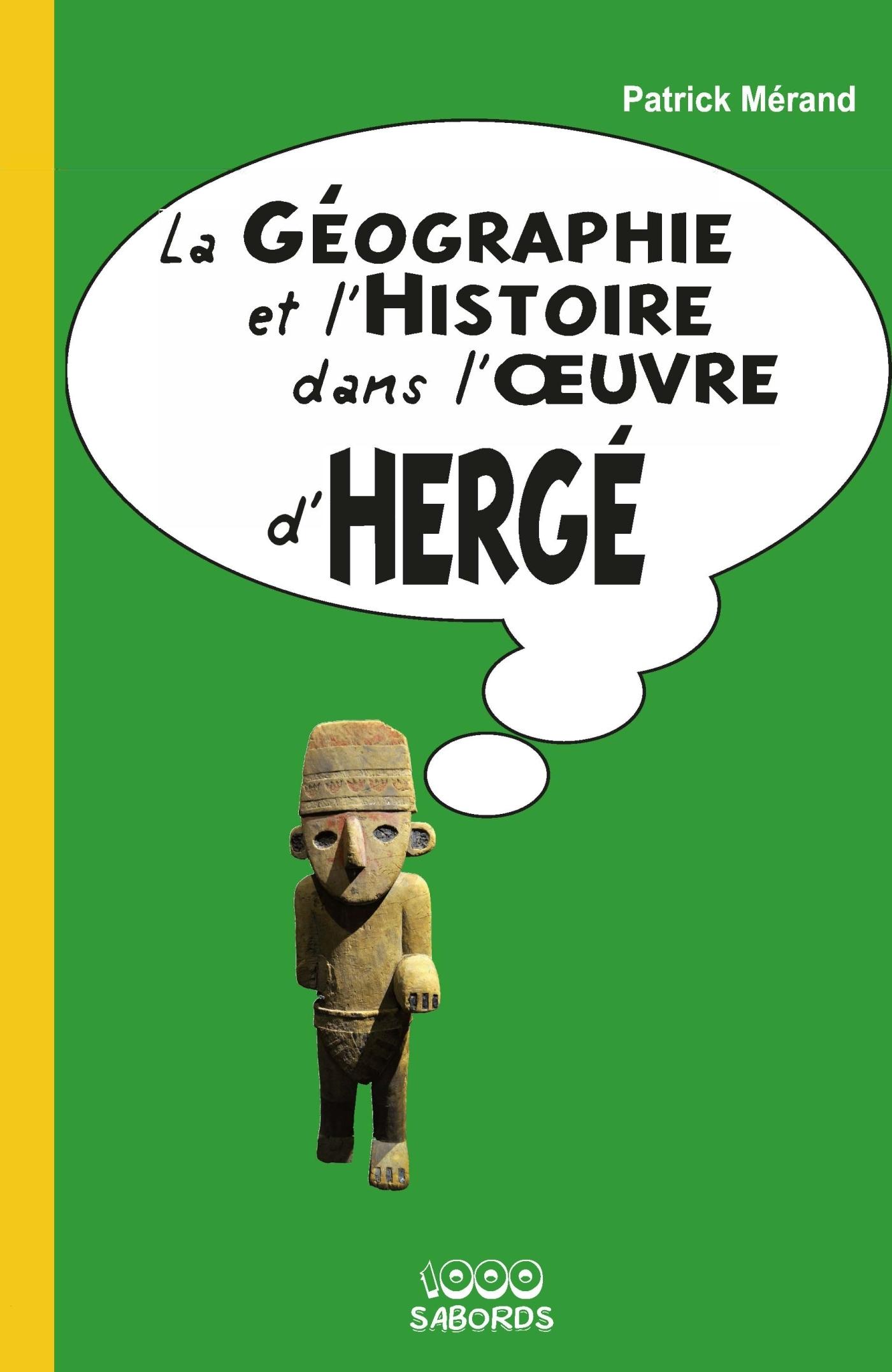 LA GEOGRAPHIE ET L'HISTOIRE DANS L'OEUVRE D'HERGE