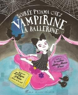 SOIREE PYJAMA CHEZ VAMPIRINE, LA BALLERINE