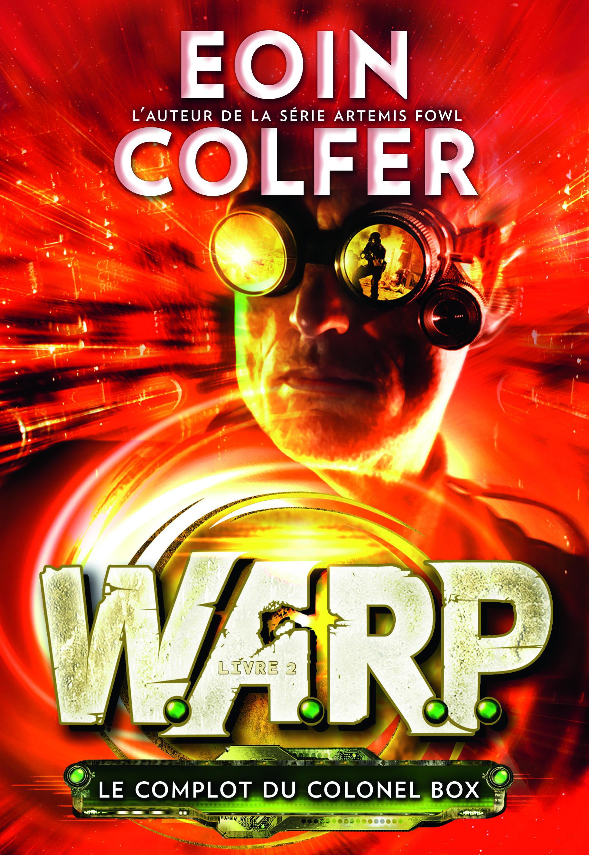 W.A.R.P. (Tome 2) - Le complot du colonel Box