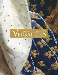 ET LOUIS XIV REVA... VERSAILLES