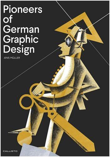 PIONEERS OF GERMAN GRAPHIC DESIGN /ANGLAIS