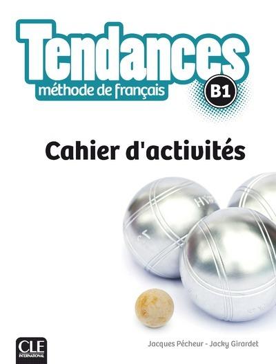 TENDANCES FLE NIVEAU B1 - CAHIER D'EXERCICES