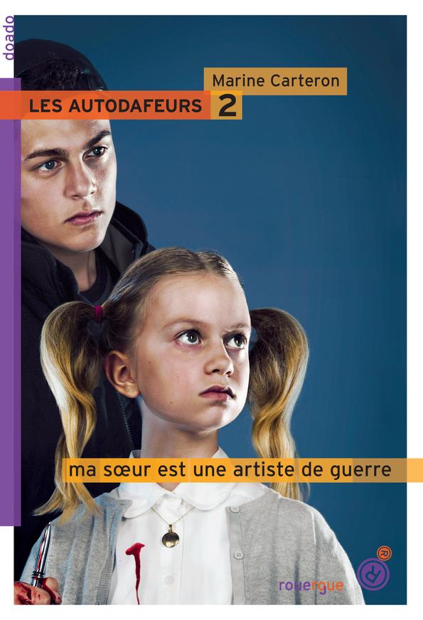 LES AUTODAFEURS T2 MA SOEUR EST UNE ARTISTE DE GUERRE