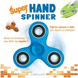 HAND SPINNER - TRUCS ET ASTUCES