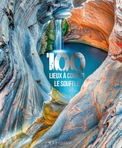 100 LIEUX A VOUS COUPER LE SOUFFLE