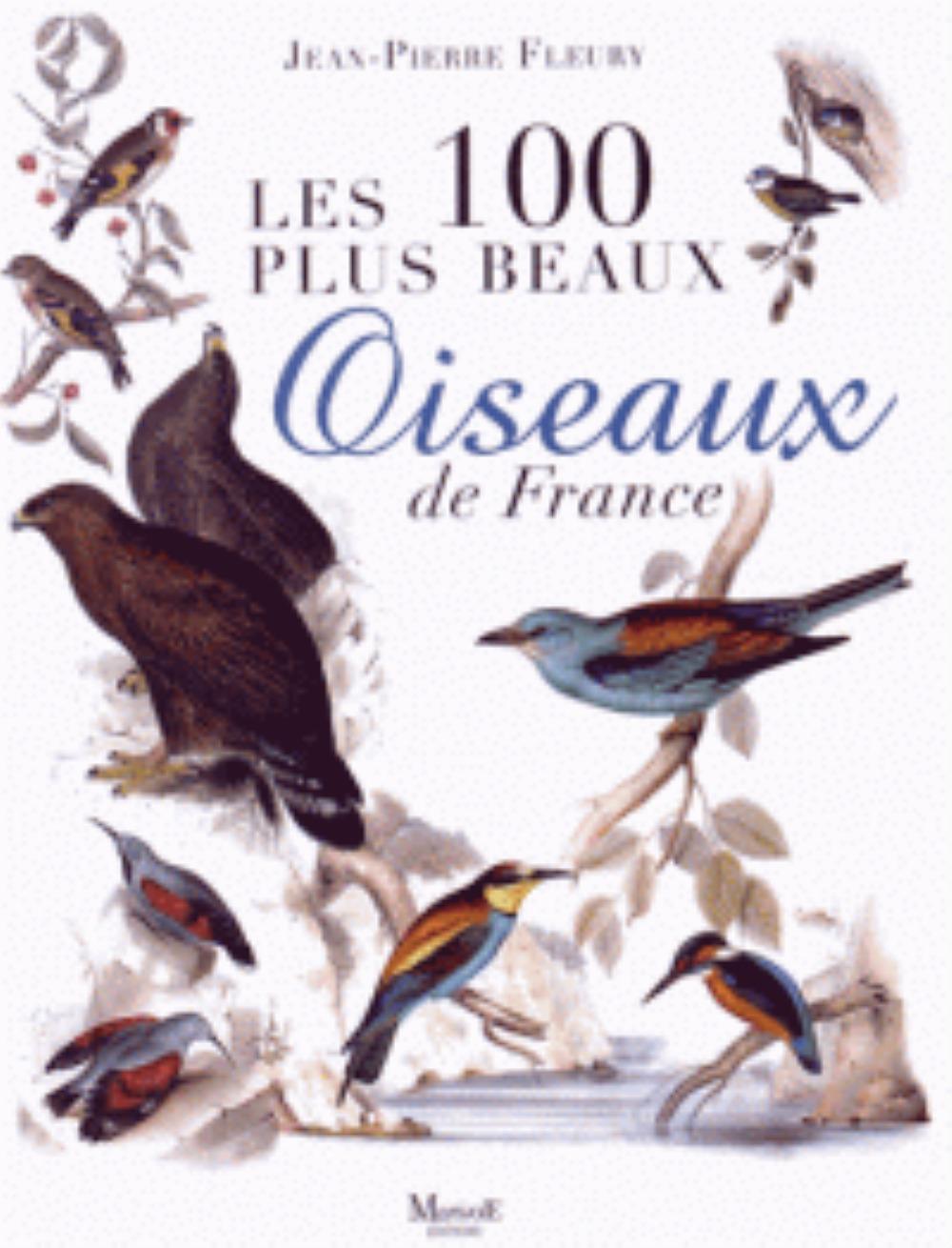 100 PLUS BEAUX OISEAUX DE FRANCE (LES)
