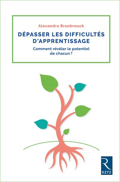 DEPASSER LES DIFFICULTES D'APPRENTISSAGE - COMMENT REVELER LE POTENTIEL DE CHACUN ? PROF DES ECO
